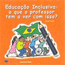 Livro: Educação Inclusiva, o que o professor tem a ver com isso?